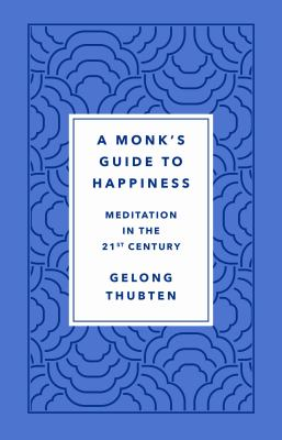 A Monk's Guide to Happiness: Meditation in the 21st Century(book-cover)