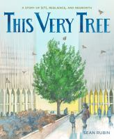 This Very Tree: A Story of 9/11, Resilience, and Regrowth(book-cover)