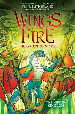 Wings of fire : the graphic novel. Book three, The Hidden Kingdom(book-cover)