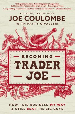 Becoming Trader Joe : How I Did Business My Way and Still Beat the Big Guys(book-cover)