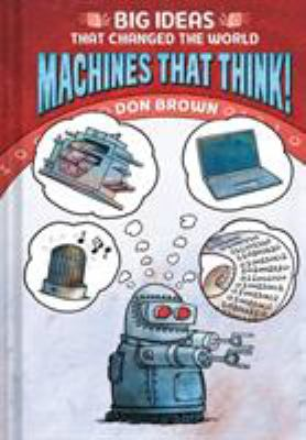 Big Ideas That Changed the World: Machines That Think!(book-cover)