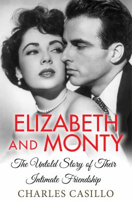 Elizabeth and Monty : The Untold Story of Their Intimate Friendship(book-cover)