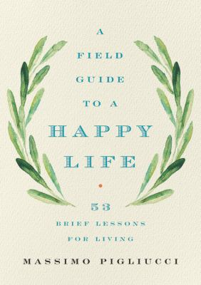 Field Guide to a Happy Life: 53 Brief Lessons for Living(book-cover)