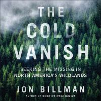 The Cold Vanish: Seeking the Missing in North America's Wildlands(book-cover)