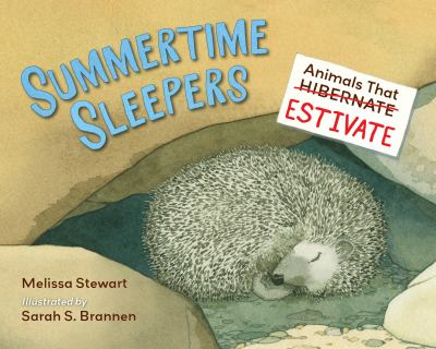 Summertime Sleepers: Animals That Estivate(book-cover)