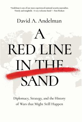 A Red Line in the Sand : Diplomacy, Strategy, and the History of Wars That Might Still Happen(book-cover)