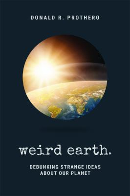 Weird Earth: Debunking Strange Ideas About Our Planet(book-cover)