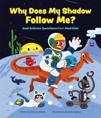 Why Does My Shadow Follow Me?: More Science Questions from Real Kids(book-cover)