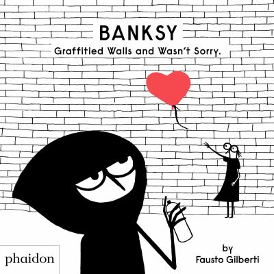 Banksy Graffitied Walls and Wasn't Sorry(book-cover)
