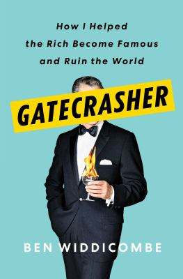 Gatecrasher: How I Helped the Rich Become Famous and Ruin the World(book-cover)
