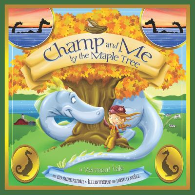 Cover image for Champ and me by the maple tree : a Vermont tale
