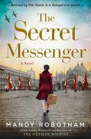 Cover image for The secret messenger / Mandy Robotham.