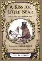 Cover image for A kiss for little bear / by Else Holmelund Minarik ; pictures by Maurice Sendak.