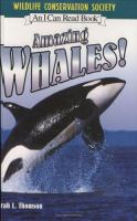 Cover image for Amazing whales! / written by Sarah L. Thomson ; photographs provided by the Wildlife Conservation Society.