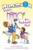 Cover image for It's backward day! / by Jane O'Connor ; cover illustrations by Robin Preiss Glasser ; interior illustrations by Ted Enik.
