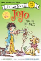 Cover image for Jojo and the big mess / by Jane O'Connor ; pictures based on the art of Robin Priess Glasser ; interior illustrations by Rick Whipple.