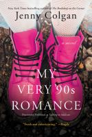 Cover image for My very '90s romance / Jenny Colgan.