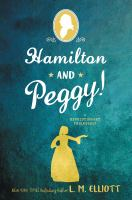 Cover image for Hamilton and Peggy! : a revolutionary friendship / L.M. Elliott.