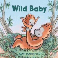 Cover image for Wild baby / Cori Doerrfeld.