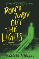 Cover image for Don't turn out the lights : a tribute to Alvin Schwartz's Scary stories to tell in the dark / edited by Jonathan Maberry.