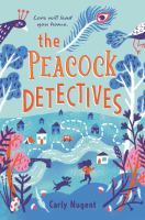 Cover image for The peacock detectives / Carly Nugent.