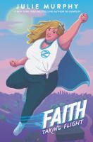 Cover image for Faith : taking flight / Julie Murphy.