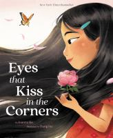 Imagen de portada para Eyes that kiss in the corners / by Joanna Ho ; illustrated by Dung Ho.