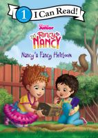Cover image for Fancy Nancy. Nancy's fancy heirloom / adapted by Nancy Parent ; based on the episode by Marisa Evans-Sanden ; illustrations by the Disney Storybook Art Team.