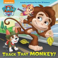 Cover image for PAW patrol. Track that monkey! / adapted by Casey Neumann ; illustrated by MJ Illustrations.