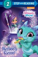 Cover image for Shimmer and Shine. Nazboo's kazoo! / by Delphine Finnegan ; illustrated by Dave Aikins.