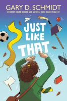 Cover image for Just like that / Gary Schmidt.