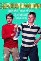 Cover image for Encyclopedia Brown and the case of the disgusting sneakers / Donald J. Sobol ; illustrated by Gail Owens.