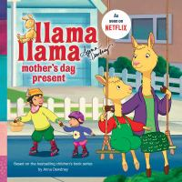 Cover image for Llama Llama mother's day present / based on the bestselling children's books series by Anna Dewdney.