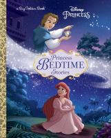 Cover image for Princess bedtime stories / illustrated by the Disney Storybook Art Team.