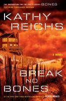 Cover image for Break no bones / Kathy Reichs.