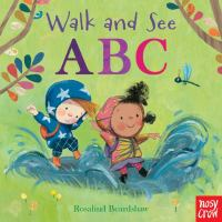 Cover image for Walk and see ABC [board book] / illustrations by Rosalind, Beardshaw.