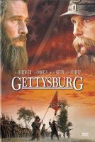 Cover image for Gettysburg / Turner Pictures presents a New Line Cinema releaseof a Mace Neufeld, Robert Rehme presentation of an Esparza, Katz production ; a film by Ronald F. Maxwell ; screenplay by Ronald F. Maxwell ; produced by Robert Katz, Moctesuma Esparza ; directed by Ronald F. Maxwell.