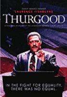Cover image for Thurgood / an HBO special presentaion a Stevens Company Production in association with Ostar Productions and Cinema Gypsy Productions ; director, Michael Stevens ; writer, George Stevens, Jr.