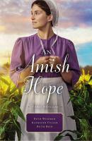 Cover image for Amish hope : three stories / Beth Wiseman, Ruth Reid, Kathleen Fuller.