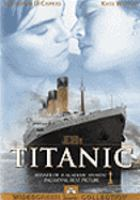 Cover image for Titanic / Twentieth Century Fox and Paramount Pictures present a Lightstorm Entertainment production.