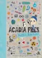 Cover image for The Acadia files. Book three, Winter science / Katie Coppens ; illustrated and designed by Holly Hatam.
