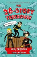 Cover image for The 26-story treehouse / Andy Griffiths ; illustrated by Terry Denton.