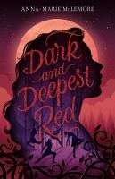 Cover image for Dark and deepest red / Anna-Marie McLemore.