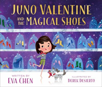 Cover image for Juno Valentine and the magical shoes / written by Eva Chen ; illustrated by Derek Desierto.
