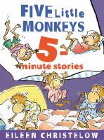 Cover image for Five little monkeys 5-minute stories / Eileen Christelow.
