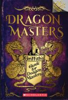 Cover image for Griffith's guide for dragon masters / by Tracey West ; illustrated by Matt Loveridge.