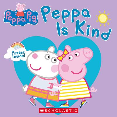 Cover image for Peppa Pig. Peppa is kind / by Samantha Lizzio.