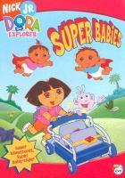 Cover image for Dora the explorer. Super babies / Nick Jr.