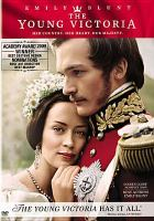Cover image for The young Victoria / [presented by] Apparition and GK Films ; produced by Graham King, Martin Scorsese, Tim Headington, Sarah Ferguson ; written by Julian Fellowes ; directed by Jean-Marc Vallée.