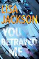 Cover image for You betrayed me / Lisa Jackson.